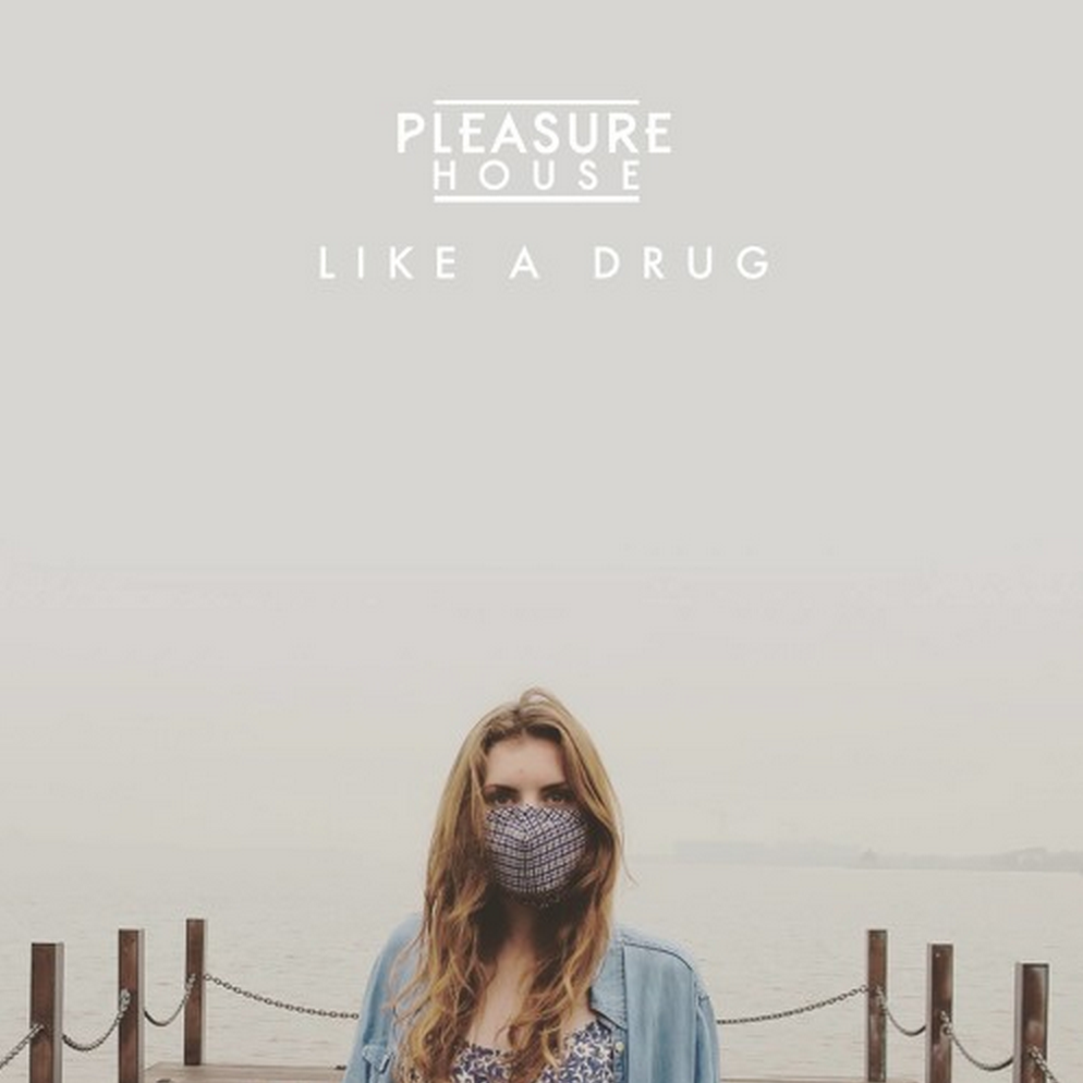 pleasure house like a drug